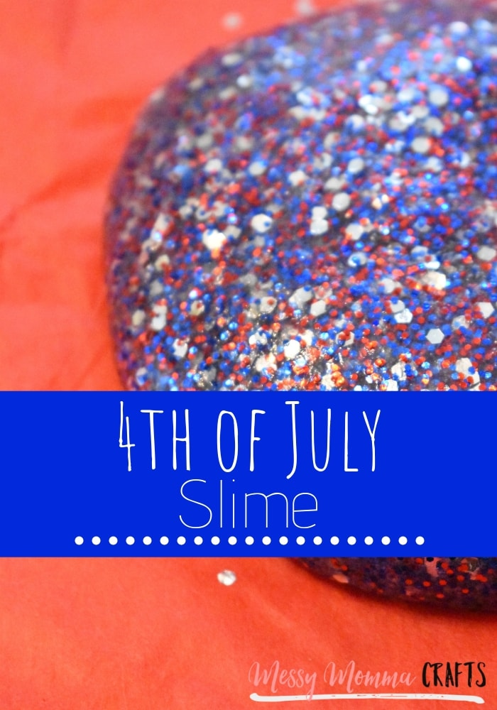 4th of July Slime is so much fun, especially when it's made with lots of glitter.