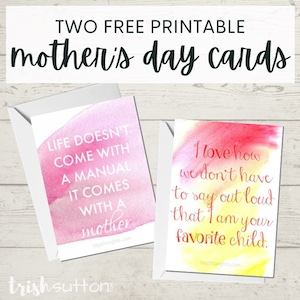2 printable Mother's Day cards from Trish Sutton.
