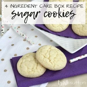 4-ingredient cake box recipe sugar cookies from Trish Sutton.