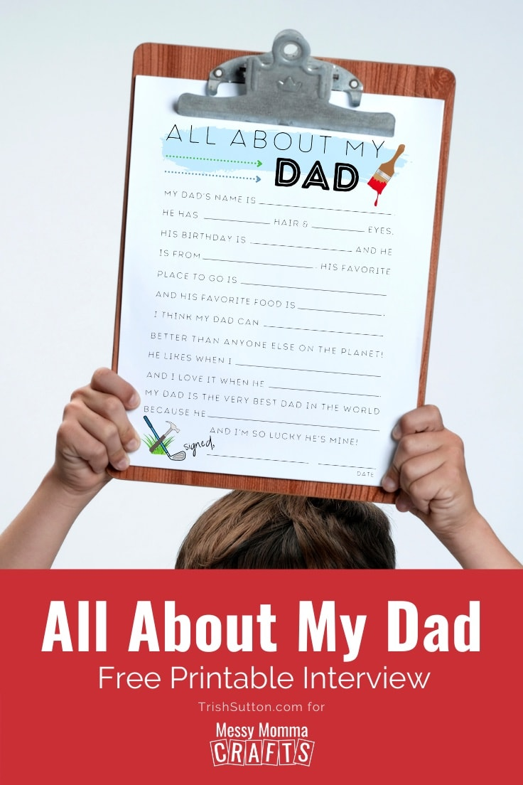 Child holding a clipboard over their head with an All About My Dad printable attached.