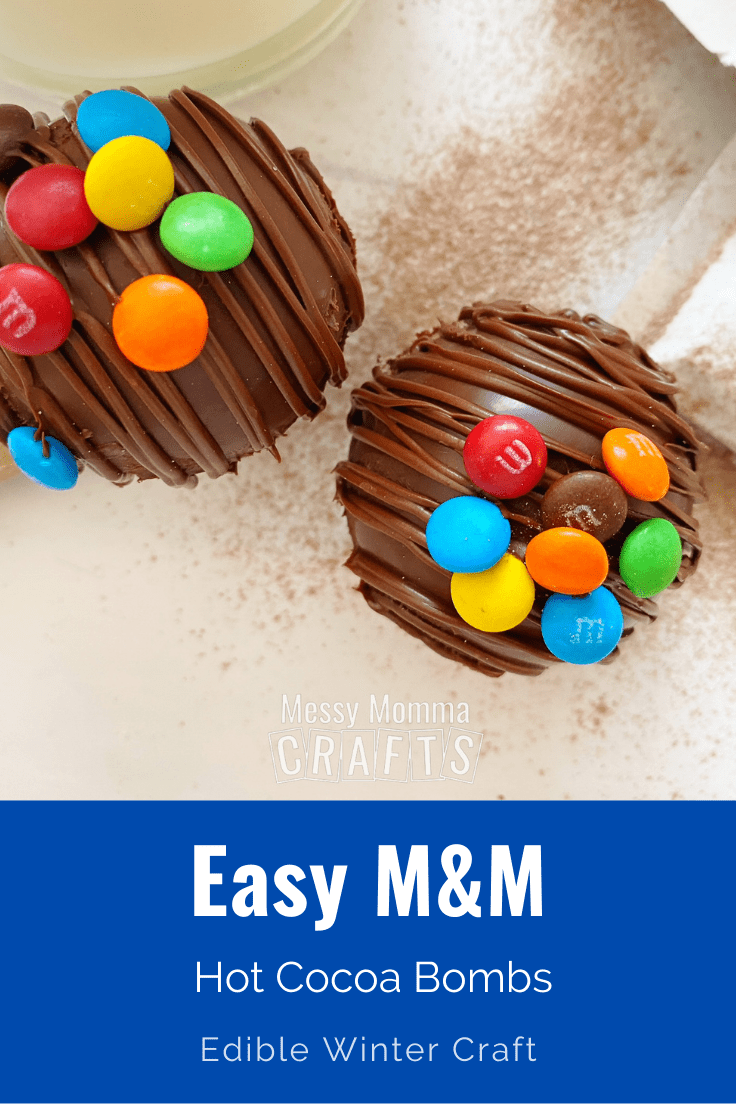Easy M&M hot cocoa bombs edible winter craft.